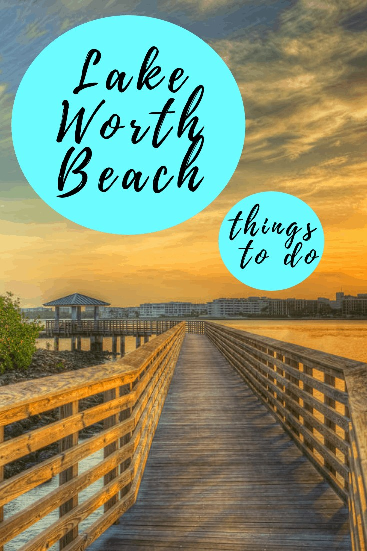 A Local's Guide To Lake Worth Beach Florida Palm Beach - Things to do Lake Worth Beach - Lake Worth Beach is a tropical destination for travelers and locals in Palm Beach County Florida.  Conveniently located 10 minutes to Palm Beach International Airport, 15 minute to Downtown West Palm Beach, and 25 minutes to Delray Beach - this eclectic, charming, historic beach town will really surprise you in the best way possible!