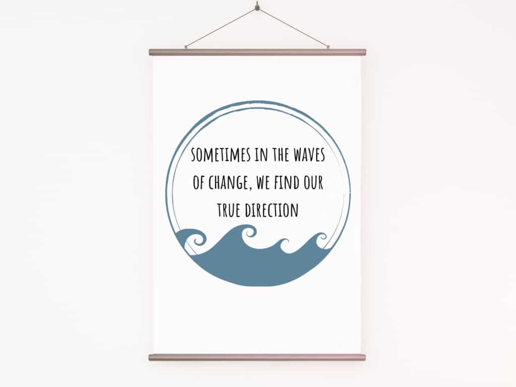 Waves Of Change Beach Quote