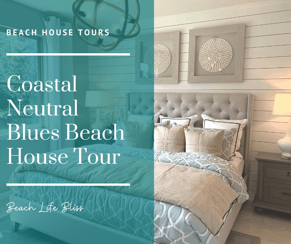 Beach House Tour - Coastal Neutral Blues Beach House