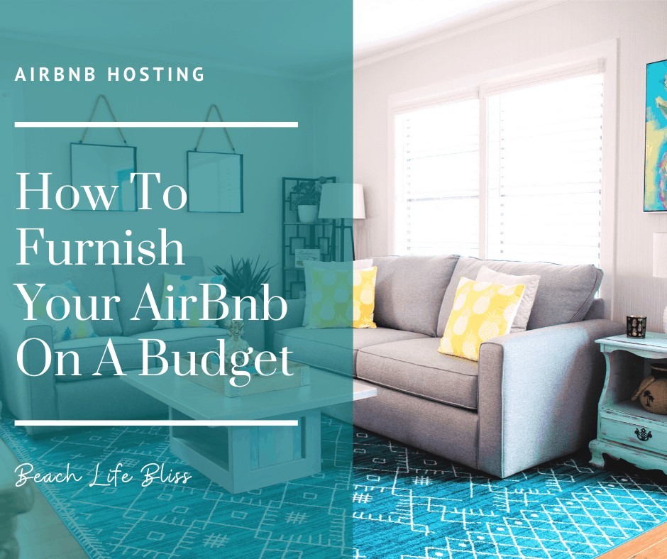 How To Furnish Your Airbnb On A Budget - AirBnb Hosting Tips
