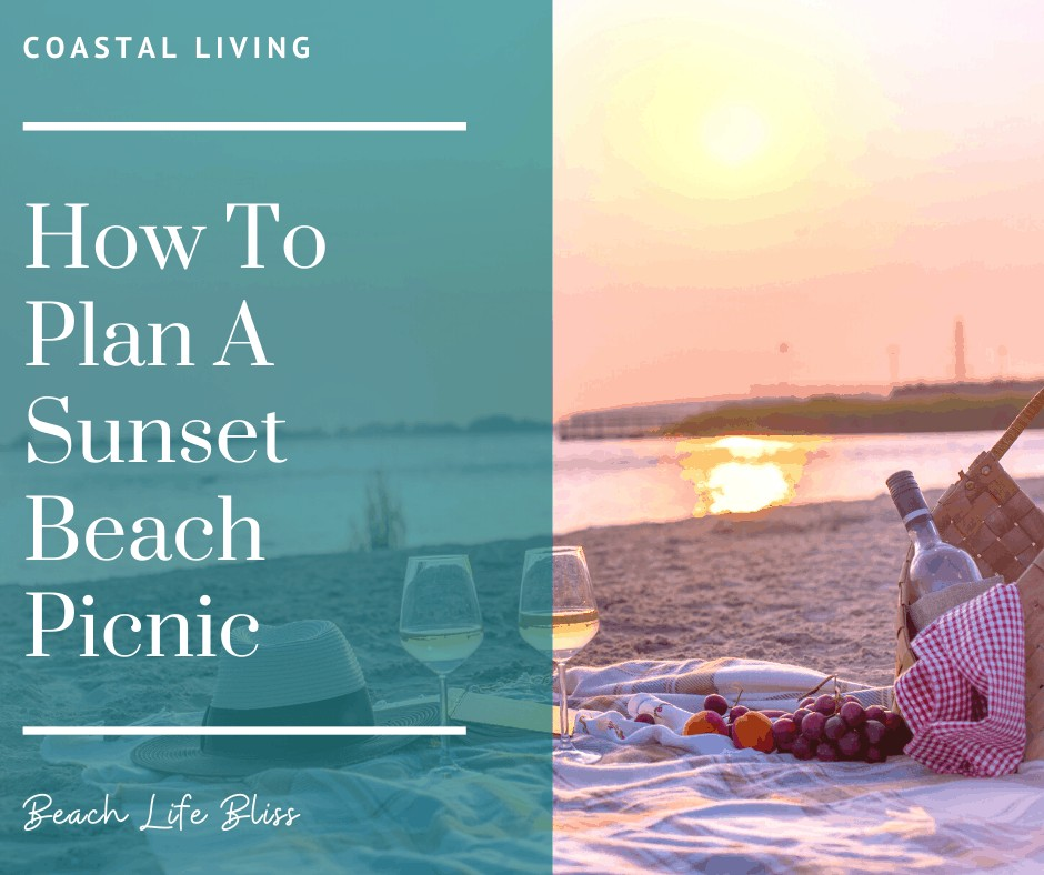 How To Plan A Sunset Beach Picnic - Coastal Living Date Night Ideas