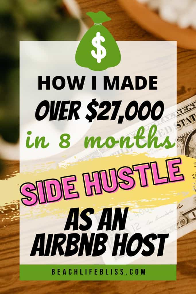 How I Made Over $27,000 in 8 Months As An AirBnb Host - Side Hustle Ideas