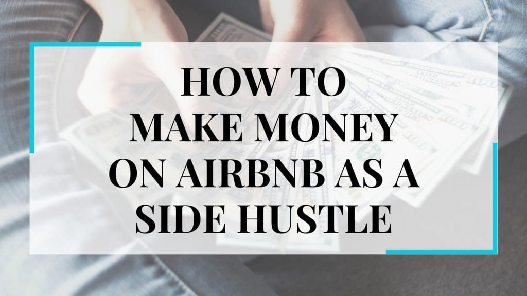 How To Make Money On AirBnb As A Side Hustle