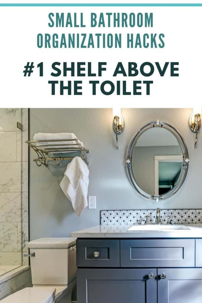 Small Bathroom Organization Ideas - Add A Shelf Above The Toilet