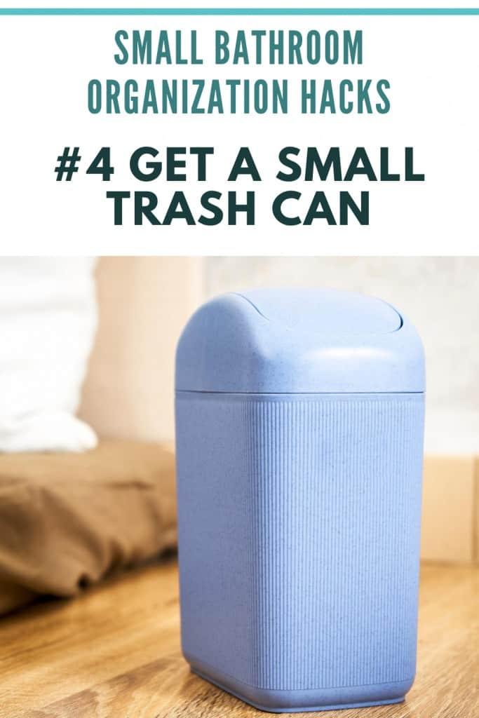 Small Bathroom Organization Ideas -  Get A Small Trash Can