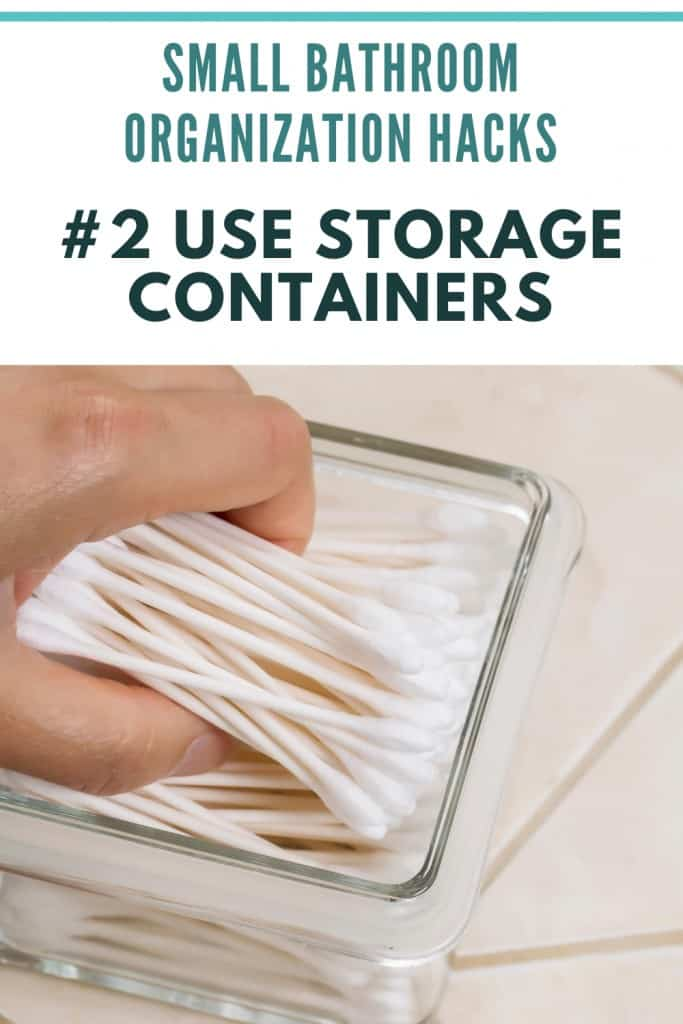 Small Bathroom Organization Ideas -  Use Storage Containers