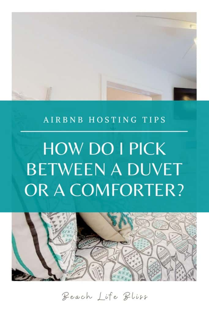 AirBnb Hosting Tips - How do I pick between a duvet or a comforter?