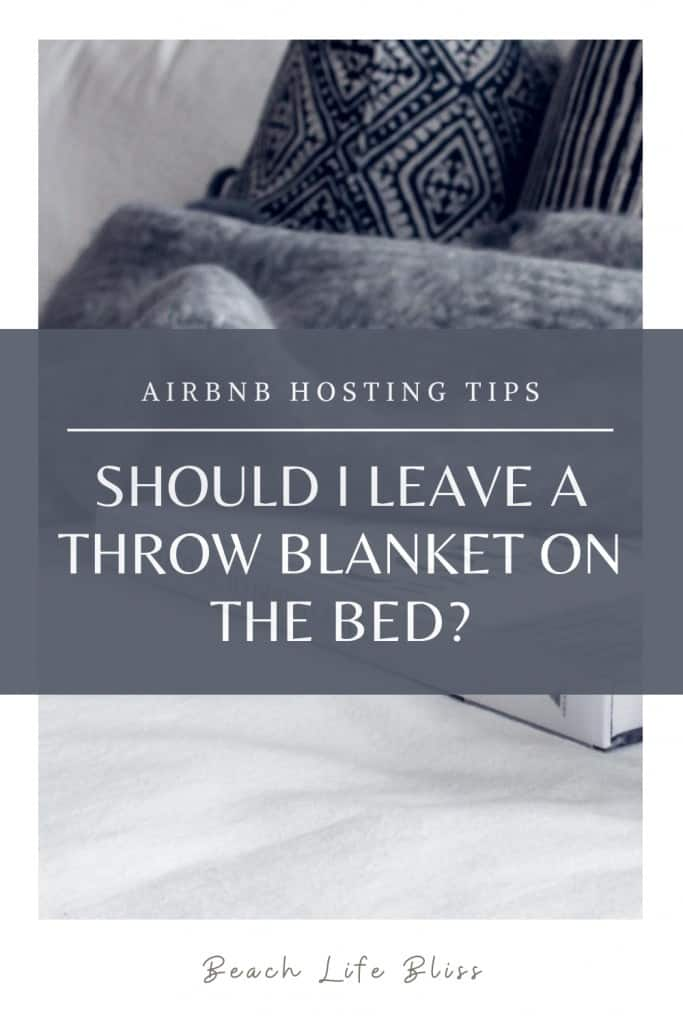 AirBnb Hosting Tips - Should I leave a throw blanket on the bed?