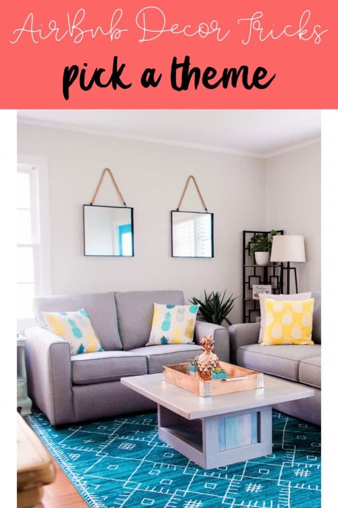 Pick A Theme For Your AirBnb Decor - Tips To Help Your AirBnb Shine