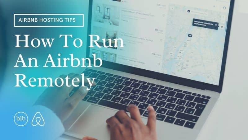 How to run an airbnb remotely