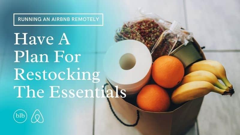 Plan For Restocking Essentials Airbnb Remote Business