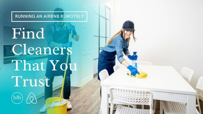 Remote Airbnb Tips Find Cleaners That You Trust