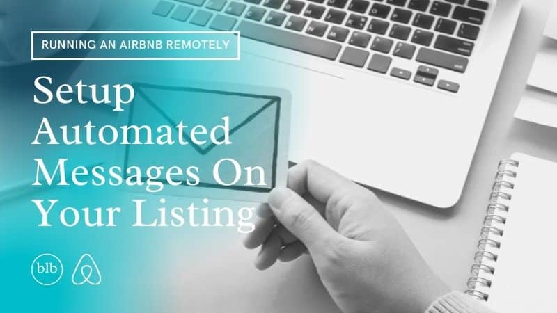 Setup automated messages on airbnb listing for remote automation
