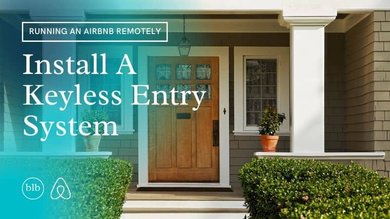 Virtual Airbnb Business Install A Keyless Entry System
