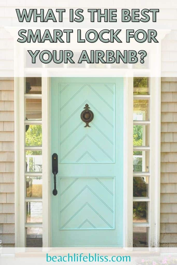 What is the best smart lock for Airbnb?  Secrets to choosing a smart lock for your vacation rental!