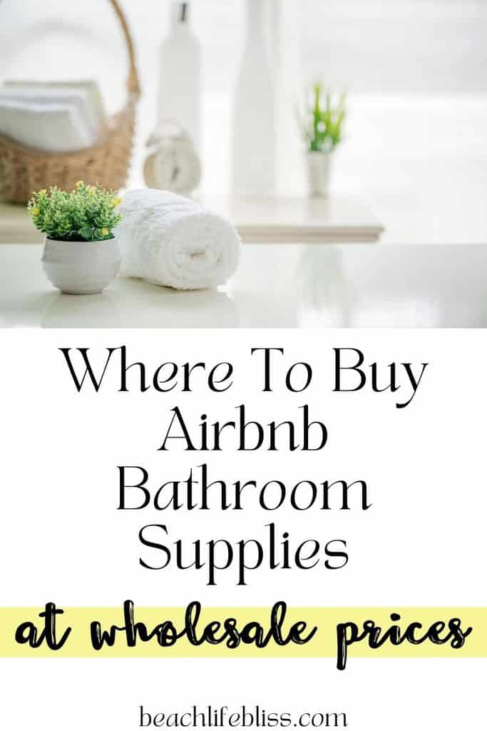 Where To Buy Airbnb Bathroom Supplies At Wholesale Prices